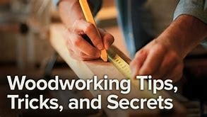 Tips And Tricks On Woodworking